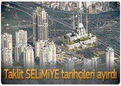Ataşehir'e taklit Selimiye'ye tarihcileri ayırdı