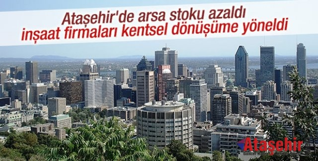 Ataşehir'de Arsa azaldı, Firmalar kentsel dönüşüme yöneldi