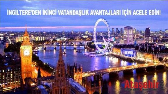 İNGİLTERE'DEN İKİNCİ VATANDAŞLIK AVANTAJLARI İÇİN ACELE EDİN!