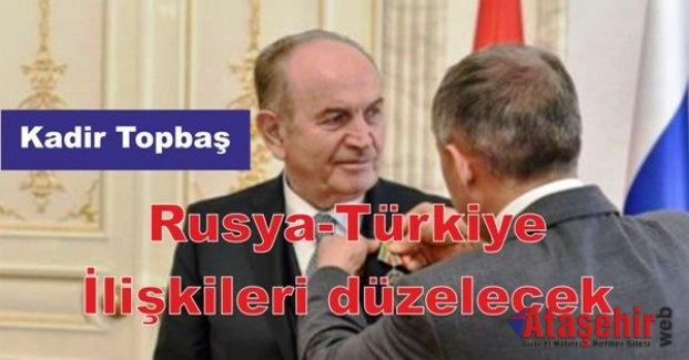 Kadir Topbaş: Rusya-Türkiye ilişkileri düzelecek