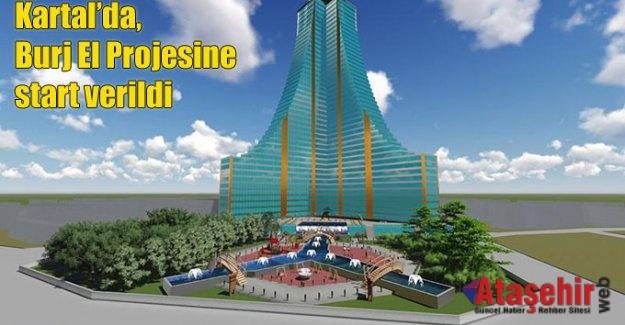 Kartal'da, Burj El Projesine Start verildi.