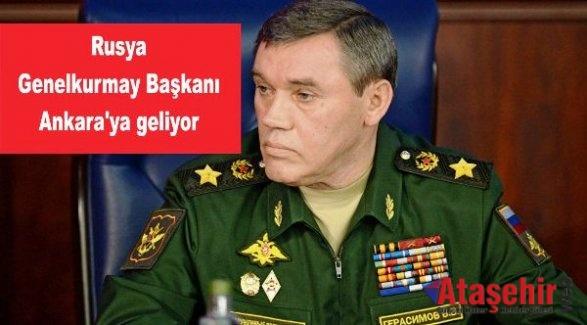 Rusya Genelkurmay Başkanı Ankara'ya geliyor