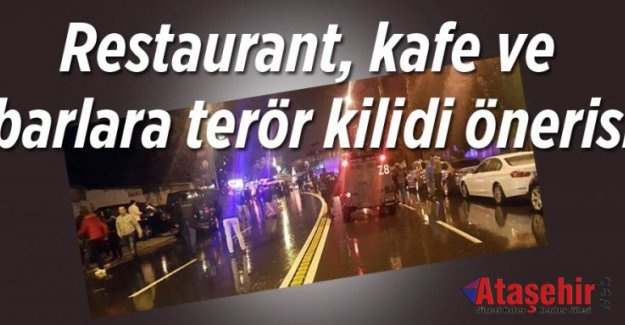 Restaurant, kafe ve barlara terör kilidi önerisi