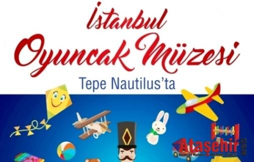 SUNAY AKIN'IN OYUNCAK MÜZESİ TEPE NAUTİLUS'A GELİYOR
