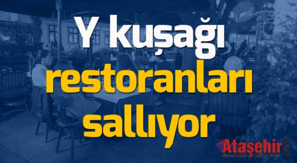Y kuşağı restoranları sallıyor