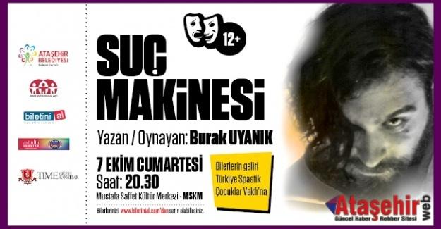 """""""SUÇ MAKİNESİ"""" OYUNU ATAŞEHİR'DE TİYATROSEVERLERLE BULUŞUYOR"""