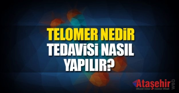 Telomer Tedavisi Nedir? (Telomer Nedir?)