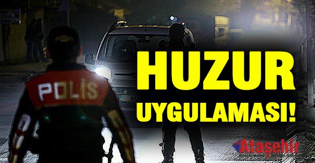 Türkiye Genelinde Güven Huzur Uygulaması Yapıldı.
