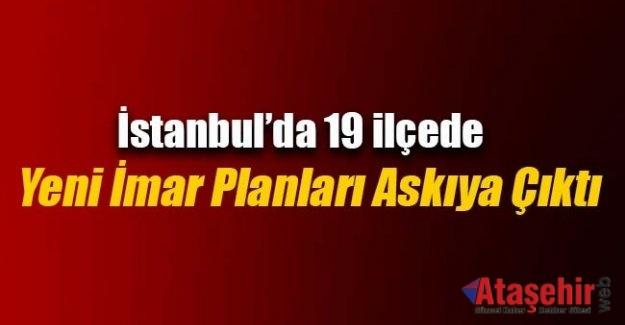İstanbul`da 19 ilçenin yeni imar planları askıya çıktı