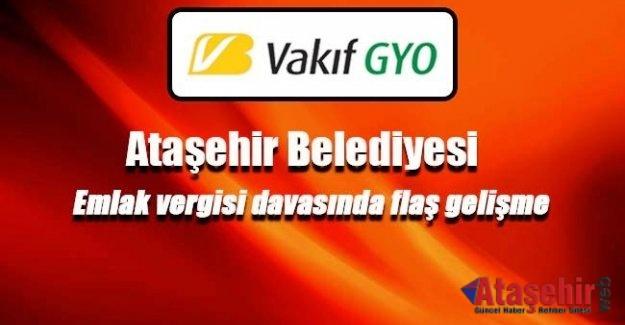 Vakıf GYO, Ataşehir Belediyesi arasında `emlak vergisi` davası sonuçlandı