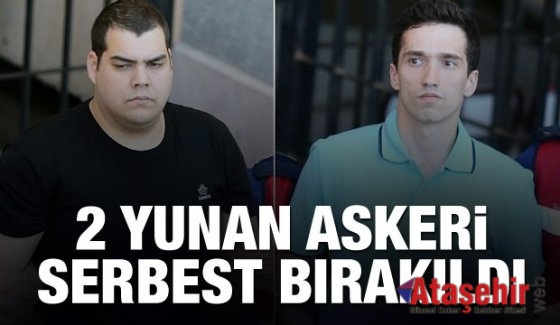 Yunan askerleri serbest bırakıl