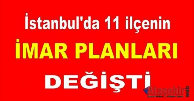 İstanbul'un 11 ilçede İmar planları değişti