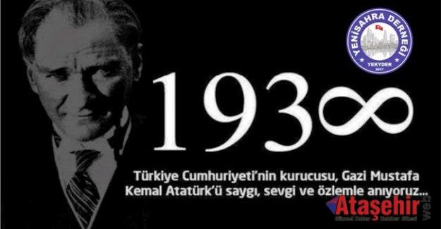 Gazi Mustafa Kemal Atatürk'ü Saygı ve rahmetle anıyoruz.