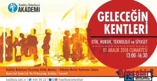 Geleceğin Kentleri Konferansı 1 Aralık'ta Kadıköy'de