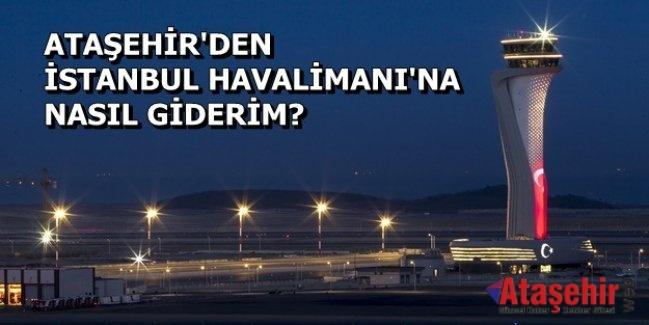 Ataşehir'den İstanbul Havalimanına nasıl gidilir?