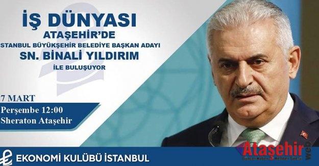 İş Dünyası Binali Yıldırım ile Ataşehir'de Buluşacak