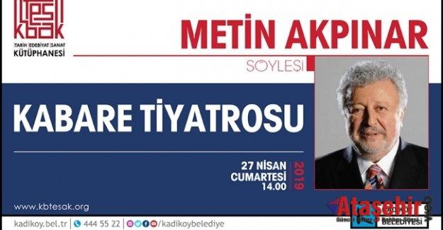 """METİN AKPINAR'LA """"KABARE TİYATRO"""" SÖYLEŞİSİ TESAKTA"""