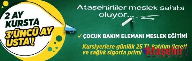 """ATAŞEHİR'DE  """"ÇOCUK BAKIM ELEMANI MESLEKİ EĞİTİMİ"""" İÇİN BAŞVURULAR BAŞLADI"""