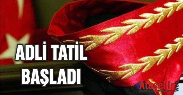 ADLİ TATİL BAŞLADI