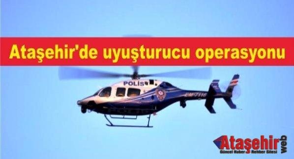Ataşehir'de helikopter destekli uyuşturucu operasyonu