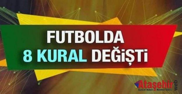 FUTBOLDA KURALLAR DEĞİŞTİ, İŞTE YENİ KURALLAR!