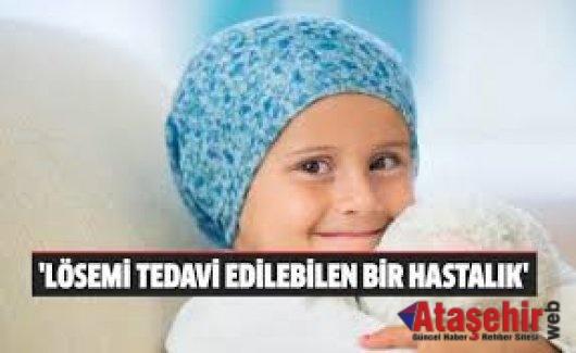 """""""LÖSEMİ TEDAVİ EDİLEBİLEN BİR HASTALIK"""""""