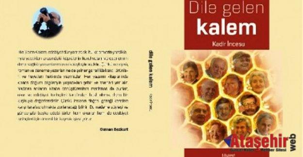 """Kadir İncesu'nun kaleminden """" Dile Gelen Kalem"""" söyleşi kitabı yayınlandı"""