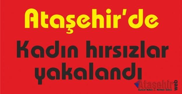Ataşehir'de kadın hırsızlar yakalandı