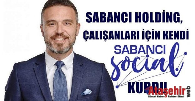SABANCI HOLDİNG KENDİ 'SOSYAL MEDYASINI' KURDU