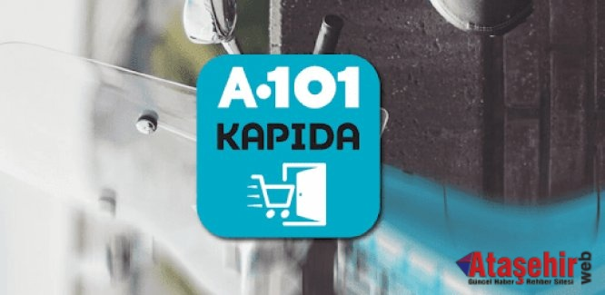 A101'in Evden Sipariş Uygulaması A101 Kapıda