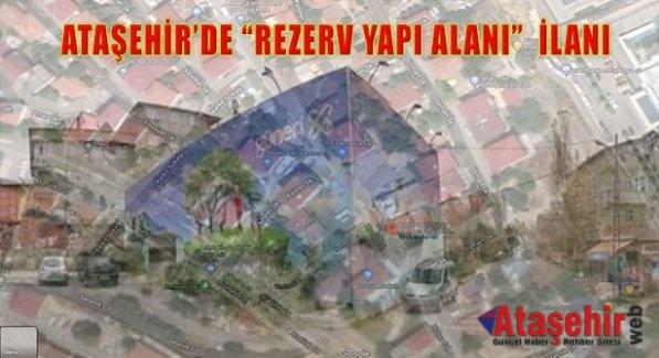 """Ataşehir'de """"Rezerv Yapı Alan"""" ilan edildi."""