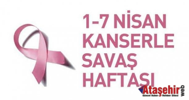 1- 7 Nisan Kanser Haftası