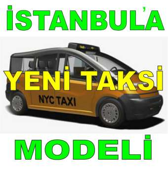 İstanbul'a New York modeli taksi