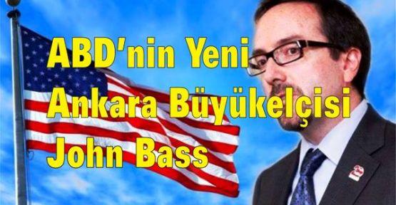 ABD'nin Ankara Büyükelçisi John Bass oldu