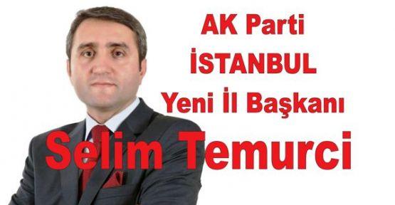AK Parti Yeni İstanbul İl Başkanı Selim Temurci
