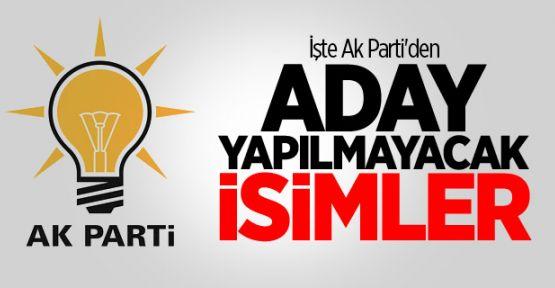 AK Parti'den aday yapılmayacak isimler