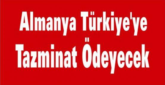 Almanya Türkiye'ye Tazminat Ödeyecek