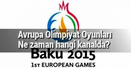 Avrupa Oyunları hangi kanalda yayınlanacak? Avrupa Oyunları ne zaman başlayacak?