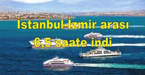 İstanbul-İzmir arası 6,5 saate indi