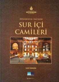 İSTANBUL'UN İNCİLERİ SUR İÇİ CAMİLERİ