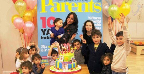 Parents Dergisi 10 yaşında!