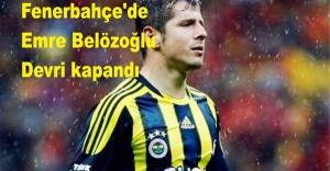 Fenerbahçe'de Emre Belözoğlu devri kapandı