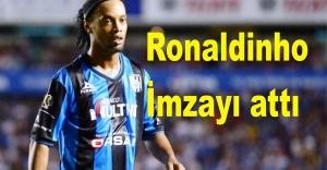 Ronaldinho imzayı attı!