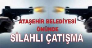 Ataşehir Belediyesi önünde Silahlı...