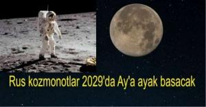 Rus kozmonotlar 2029'da Ay'a ayak basacak