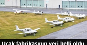 Uçak fabrikasının yeri belli oldu
