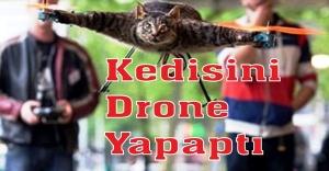 Kedisini drone yapaptı
