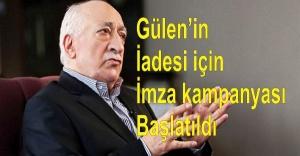 Gülen'in iadesi için imza kampanyası başlatıldı