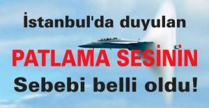 İstanbul#039;da duyulan patlama seslerinin...