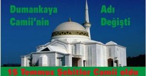 Dumankaya Camii 15 Temmuz şehitler Camii oldu